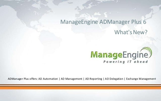 Click to edit Master title style ManageEngine ADManager Plus 6 What'sNew? ADManager Plus offers: AD Automation   AD Manage...
