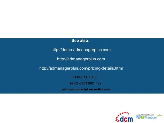 See also: http://demo.admanagerplus.com http://admanagerplus.com http://admanagerplus.com/pricing-details.html CONTACT US:...