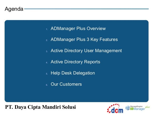 Agenda  1.  ADManager Plus Overview  2.  ADManager Plus 3 Key Features  3.  Active Directory User Management  4.  Active D...