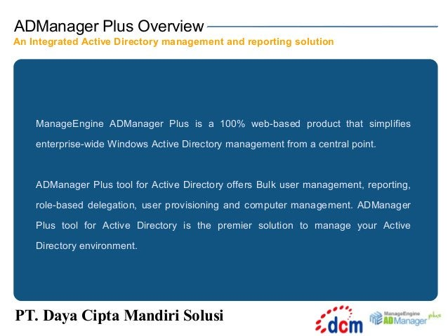 ADManager Plus Overview An Integrated Active Directory management and reporting solution  ManageEngine ADManager Plus is a...