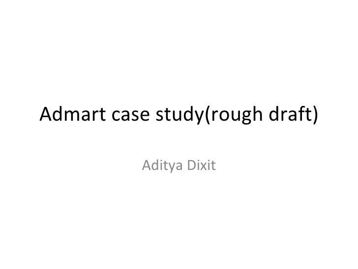 Admart case study(rough draft) Aditya Dixit