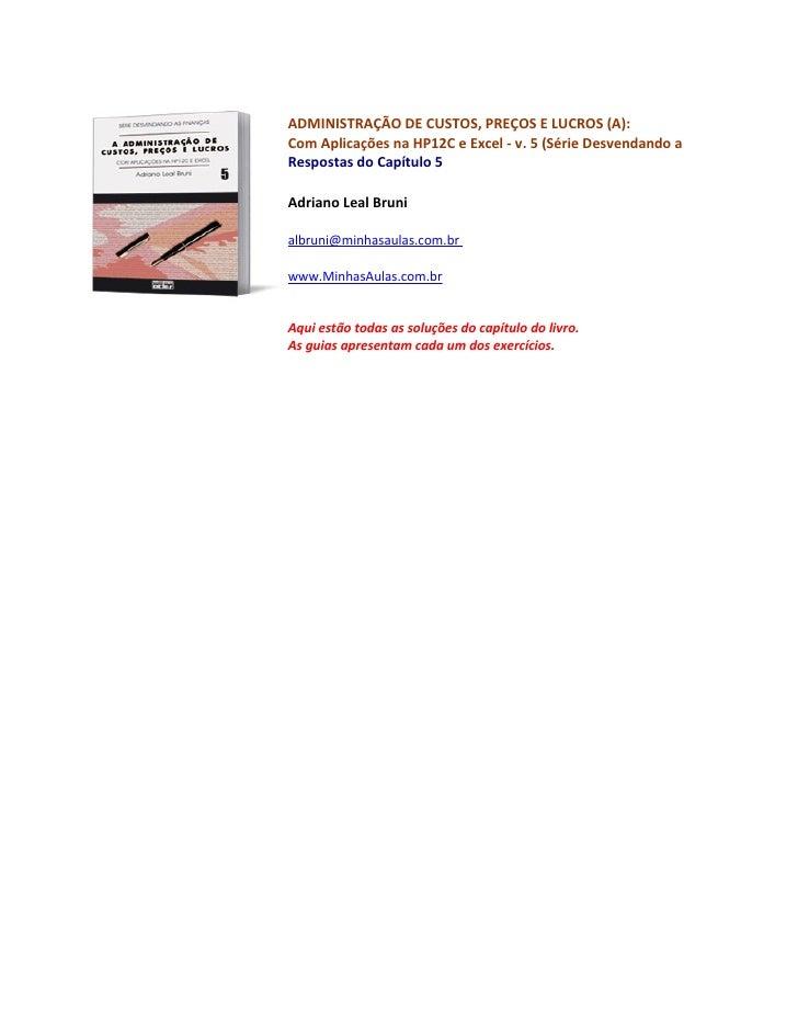 ADMINISTRAÇÃO DE CUSTOS, PREÇOS E LUCROS (A): Com Aplicações na HP12C e Excel - v. 5 (Série Desvendando as Finanças) Respo...