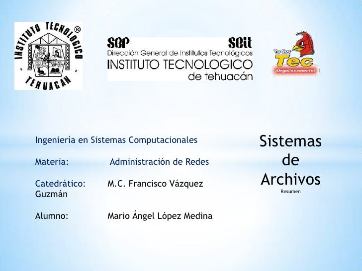 Ingeniería en Sistemas Computacionales     SistemasMateria:         Administración de Redes       deCatedrático:    M.C. F...