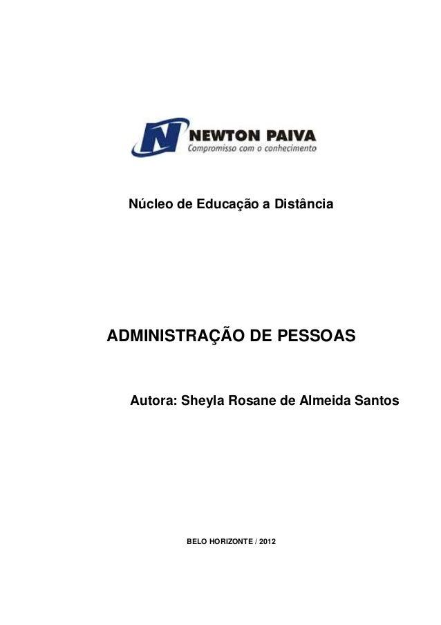 Núcleo de Educação a Distância  ADMINISTRAÇÃO DE PESSOAS  Autora: Sheyla Rosane de Almeida Santos  BELO HORIZONTE / 2012