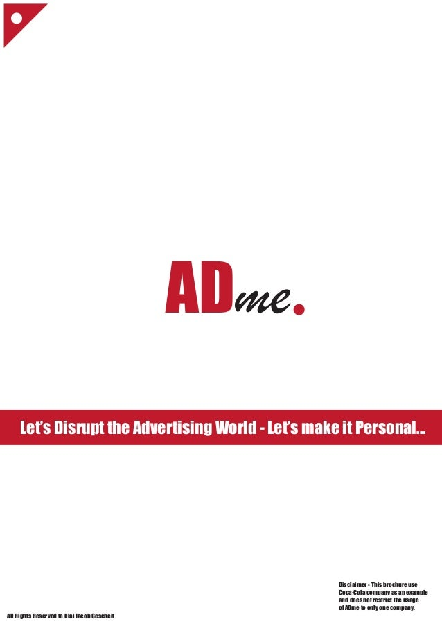 ADme Let's Disrupt the Advertising World - Let's make it Personal... All Rights Reserved to Illai Jacob Gescheit Disclaime...