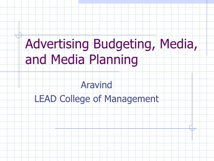 Advertising Budgeting, Media,and Media Planning           Aravind LEAD College of Management