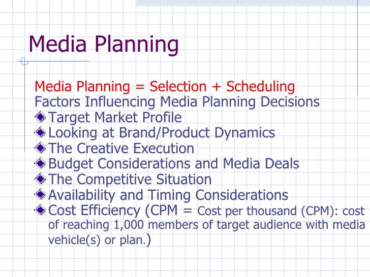 media planning There are so many types of media have you ever wondered how a company chooses this lesson takes you through the process of media planning and.