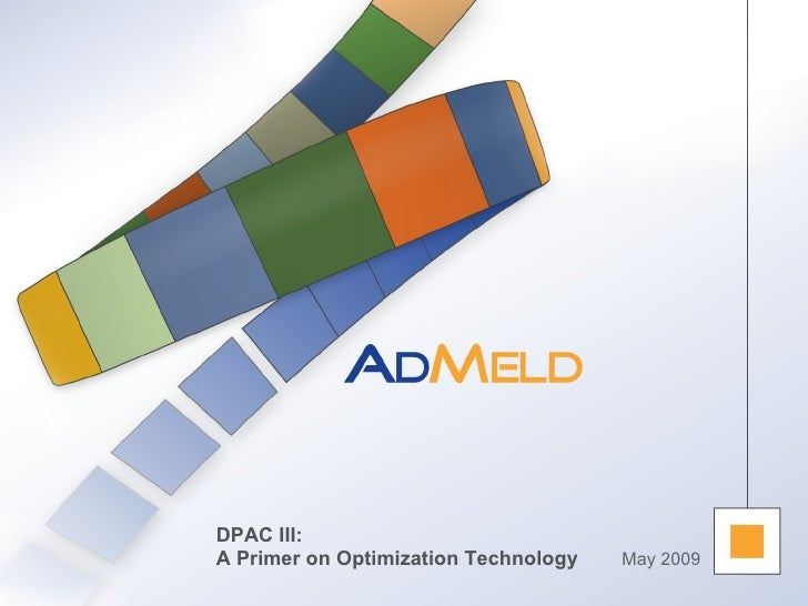 May 2009 DPAC III: A Primer on Optimization Technology