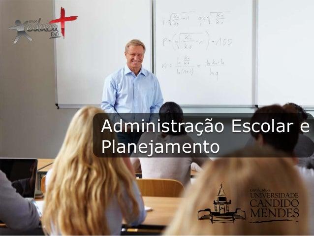 Administração Escolar e Planejamento