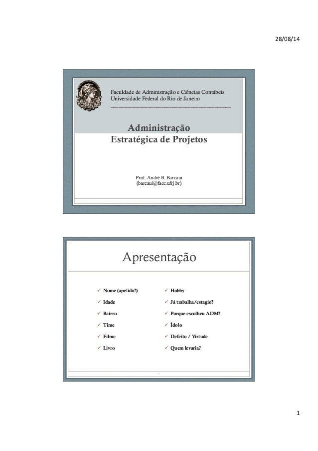 28/08/14   1   Administração Estratégica de Projetos Faculdade de Administração e Ciências Contábeis Universidade Fede...