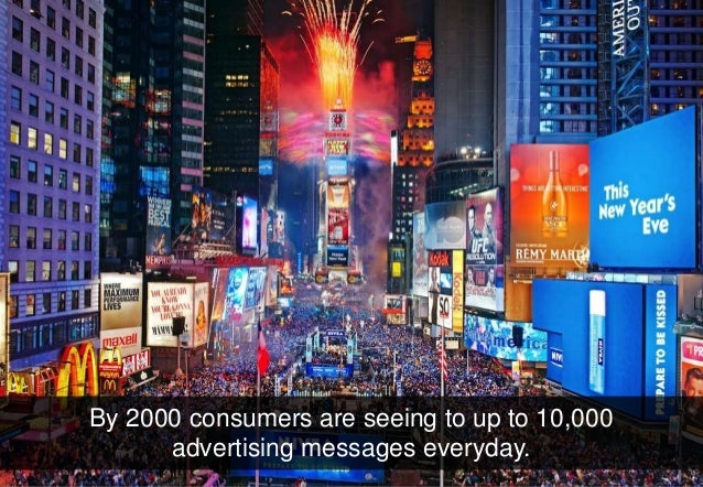 By 2000 consumers are seeing to up to 10,000                              advertising messages everyday.© 2013 Adobe Syste...