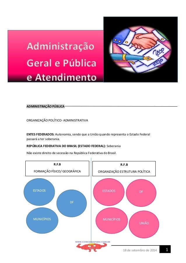 18 de setembro de 2014 1  Administração  Geral e Pública e Atendimento  ADMINISTRAÇÃO PÚBLICA  ORGANIZAÇÃO POLÍTICO- ADMIN...