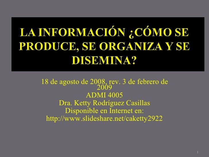 18 de agosto de 2008, rev. 3 de febrero de                   2009               ADMI 4005       Dra. Ketty Rodríguez Casil...