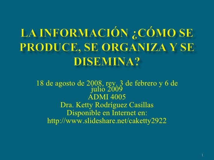 18 de agosto de 2008, rev. 3 de febrero y 6 de julio 2009 ADMI 4005 Dra. Ketty Rodríguez Casillas Disponible en Internet e...