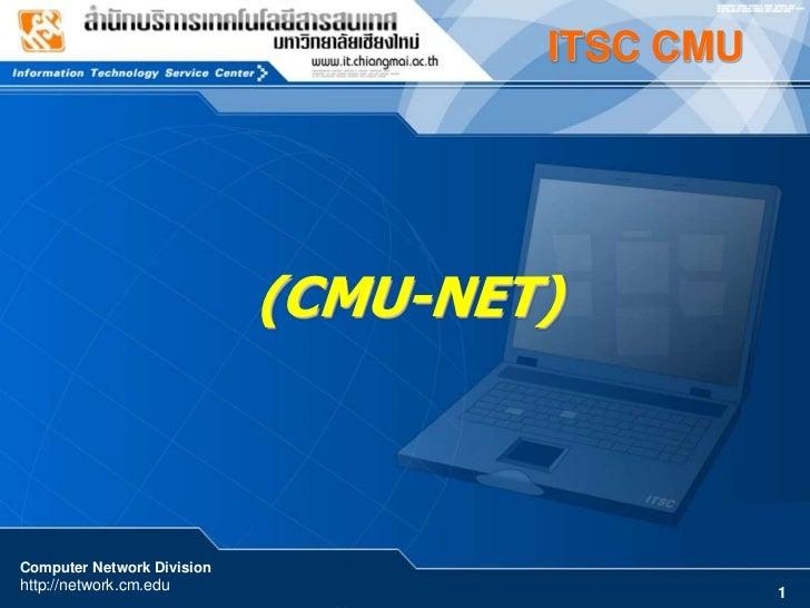 ITSC CMU                            (CMU-NET)Computer Network Divisionhttp://network.cm.edu                          1