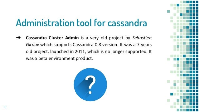 admina (an open-source administration tool for Apache Cassandra)