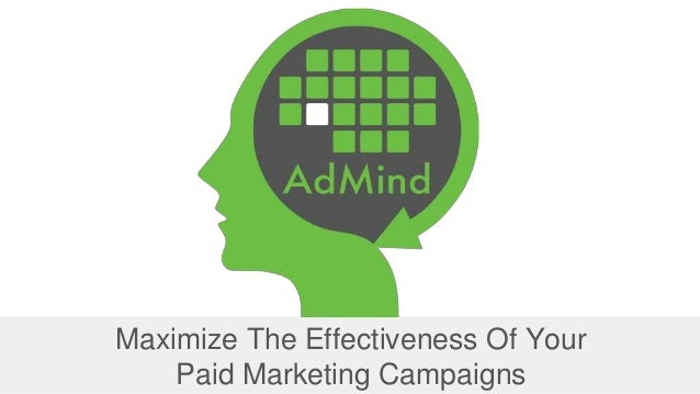 Maximize The Effectiveness Of Your Paid Marketing Campaigns