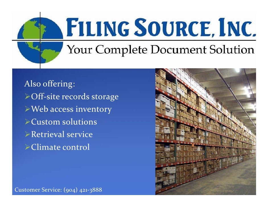 Also offering:     Off‐site records storage     Web access inventory     Custom solutions     Retrieval service     Climat...