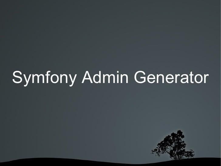 Symfony Admin Generator