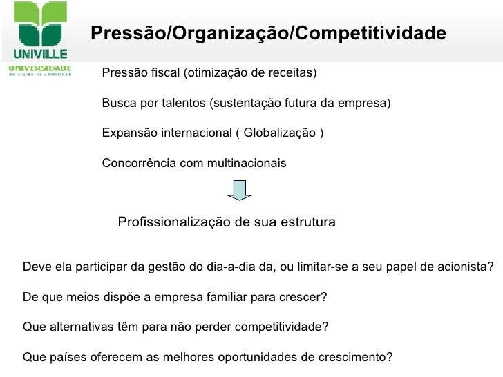 Pressão fiscal (otimização de receitas)  Busca por talentos (sustentação futura da empresa) Expansão internacional ( Globa...