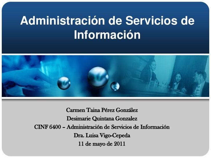 Administración de Servicios de         Información              Carmen Taina Pérez González              Desimarie Quintan...