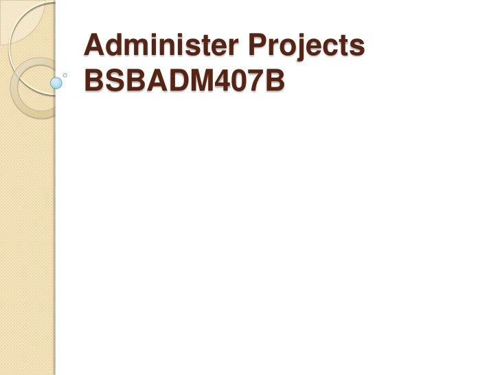 Administer Projects BSBADM407B<br />