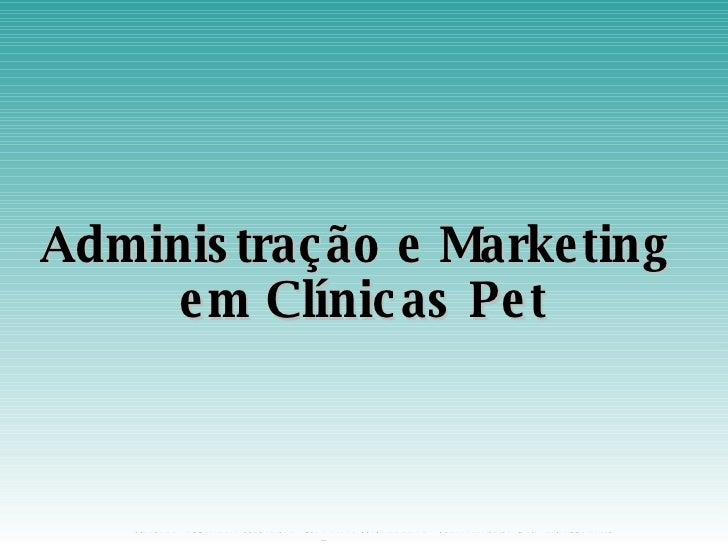 Administração e Marketing  em Clínicas Pet