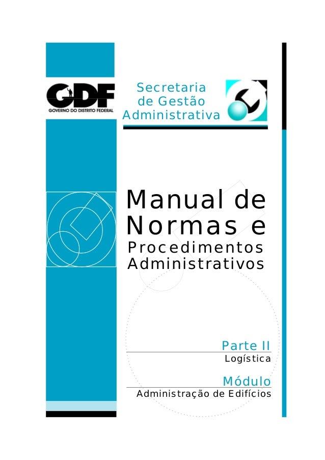 Secretaria de Gestão Administrativa Parte II Módulo Logística Administração de Edifícios Manual de Normas e Procedimentos ...