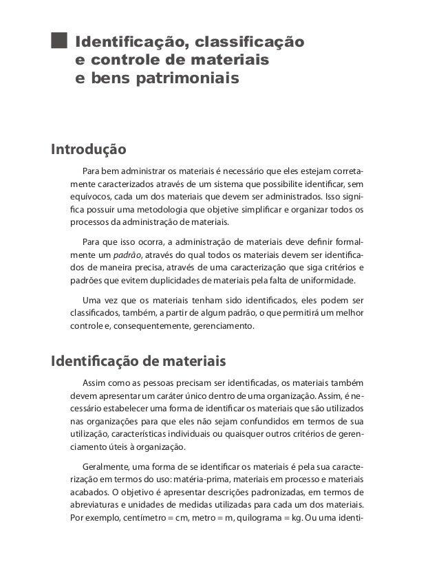 Identificação, classificação e controle de materiais e bens patrimoniais Introdução Para bem administrar os materiais é ne...