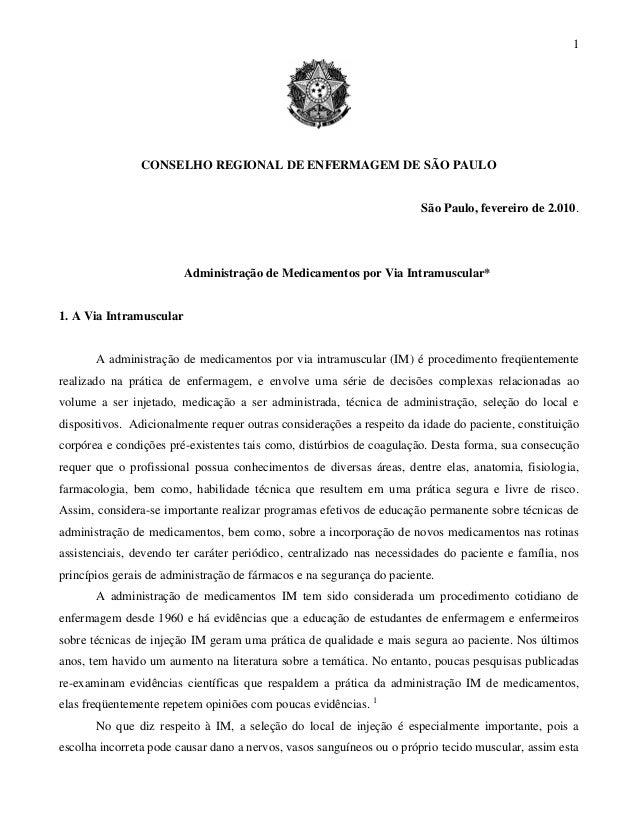 1CONSELHO REGIONAL DE ENFERMAGEM DE SÃO PAULOSão Paulo, fevereiro de 2.010.Administração de Medicamentos por Via Intramusc...