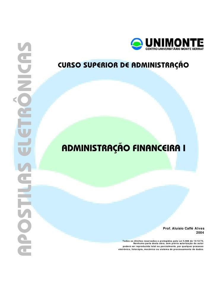 APOSTILAS ELETRÔNICAS                        CURSO SUPERIOR DE ADMINISTRAÇÃO                        ADMINISTRAÇÃO FINANCEI...
