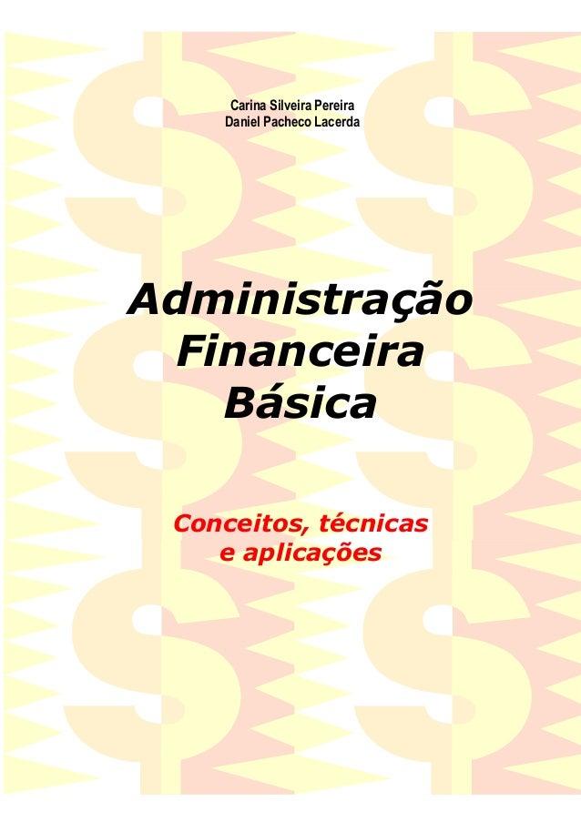Carina Silveira Pereira Daniel Pacheco Lacerda Administração Financeira Básica Conceitos, técnicas e aplicações