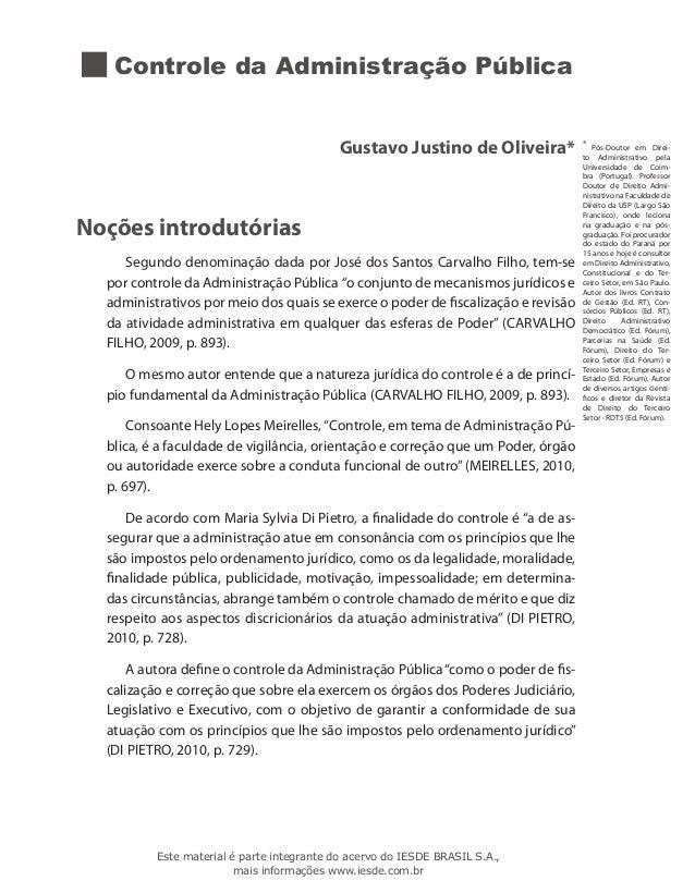 Controle da Administração Pública Gustavo Justino de Oliveira* Noções introdutórias Segundo denominação dada por José dos ...