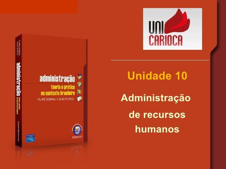 Unidade 10 Administração  de recursos humanos
