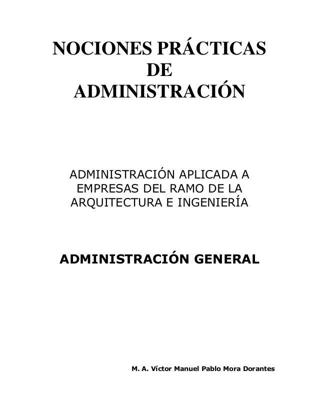 NOCIONES PRÁCTICAS DE ADMINISTRACIÓN  ADMINISTRACIÓN APLICADA A EMPRESAS DEL RAMO DE LA ARQUITECTURA E INGENIERÍA  ADMINIS...
