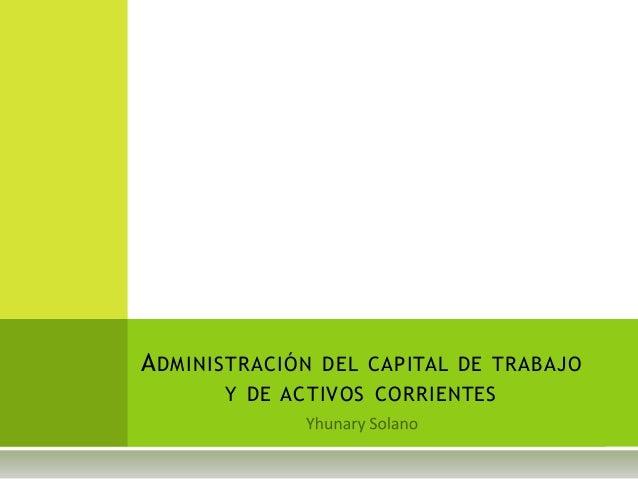 ADMINISTRACIÓN DEL CAPITAL DE TRABAJO Y DE ACTIVOS CORRIENTES