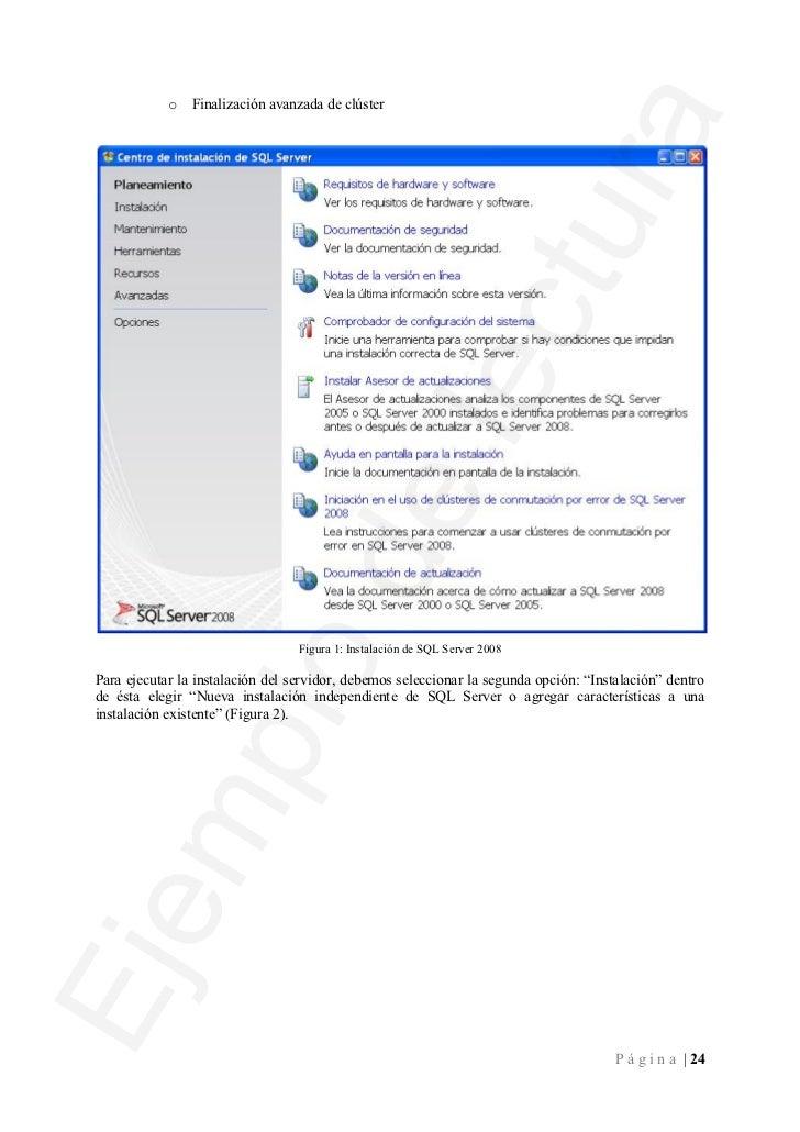 Figura 2: Instalación de SQL Server 2008PrerrequisitosSQL Server 2008 requiere la instalación de unos cuantos prerrequisit...