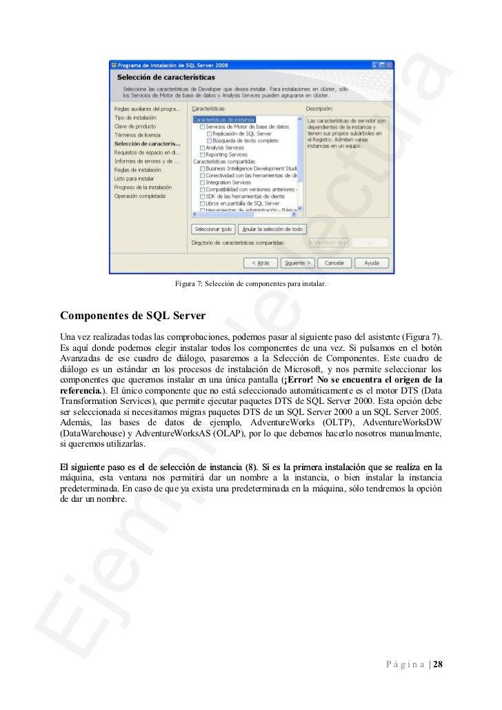 Figura 8: Nombre de la instancia de SQL Server 2008SeguridadEn cuanto a seguridad, SQL Server 2008 presenta un gran número...
