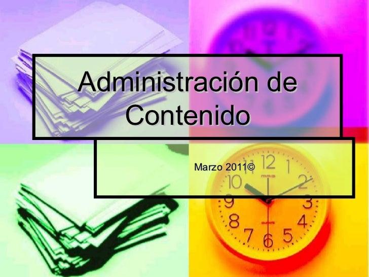 Administración de Contenido Marzo 2011©