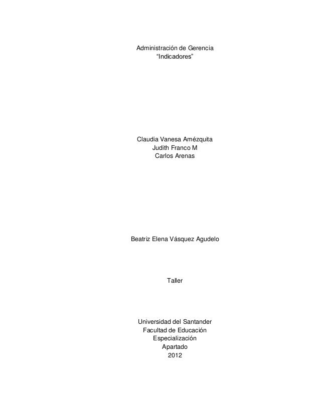 """Administración de Gerencia       """"Indicadores""""  Claudia Vanesa Amézquita       Judith Franco M        Carlos ArenasBeatriz..."""