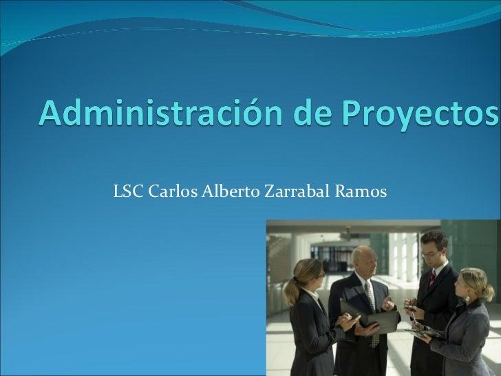 LSC Carlos Alberto Zarrabal Ramos