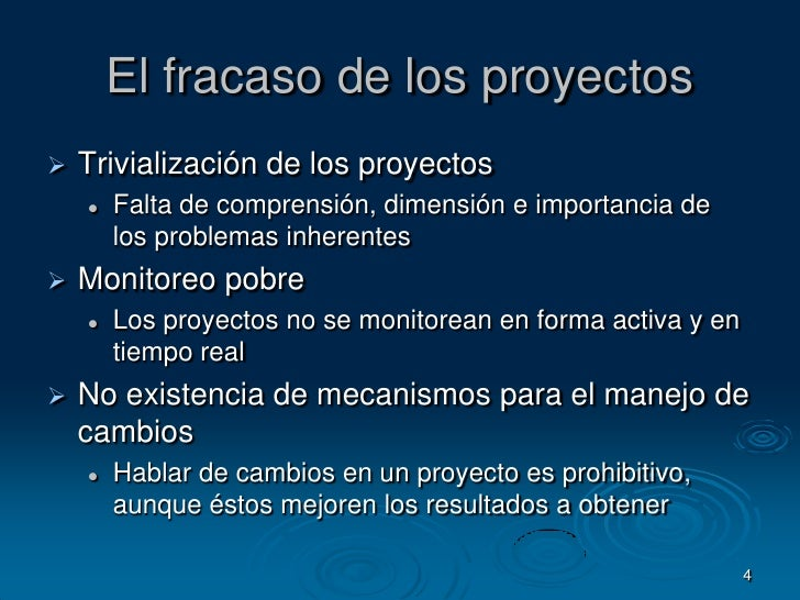 4<br />El fracaso de los proyectos<br />Trivialización de los proyectos<br />Falta de comprensión, dimensión e importancia...