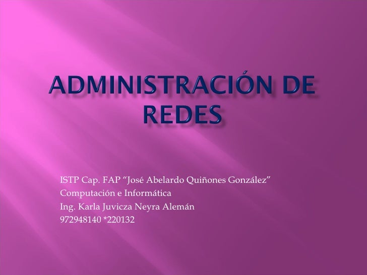 "ISTP Cap. FAP ""José Abelardo Quiñones González""Computación e InformáticaIng. Karla Juvicza Neyra Alemán972948140 *220132"