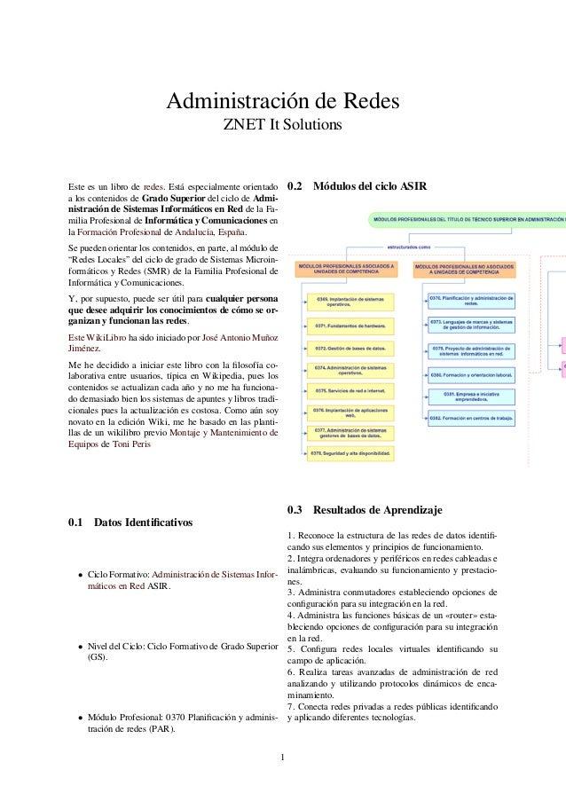 Administración de Redes ZNET It Solutions Este es un libro de redes. Está especialmente orientado a los contenidos de Grad...