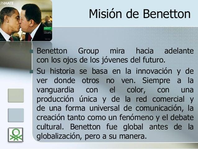 Misión de Benetton  Benetton Group mira hacia adelante con los ojos de los jóvenes del futuro.  Su historia se basa en l...