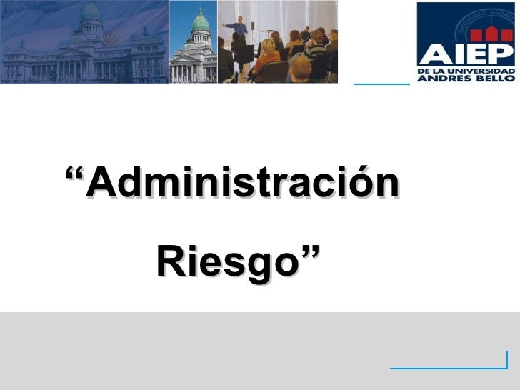 """""""Administración    Riesgo"""""""