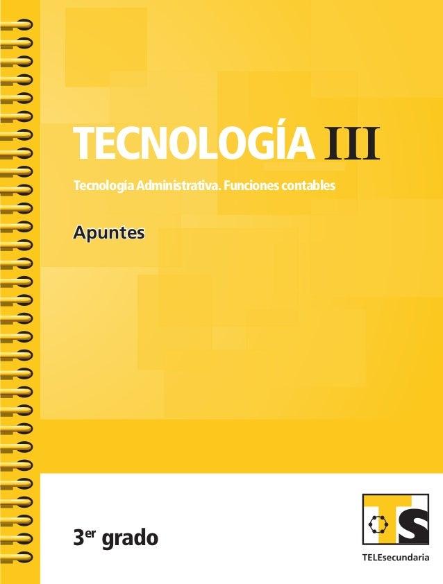 SUSTITUIR TELEsecundaria TEcnoLogía III Tecnologíaadministrativa.Funciones contables 3er grado Apuntes TecnologíaIII.Tecno...