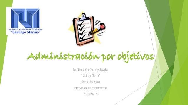 """Instituto universitario politécnico """"Santiago Mariño"""" Sede ciudad Ojeda Introducción a la administración Dayan MATOS"""