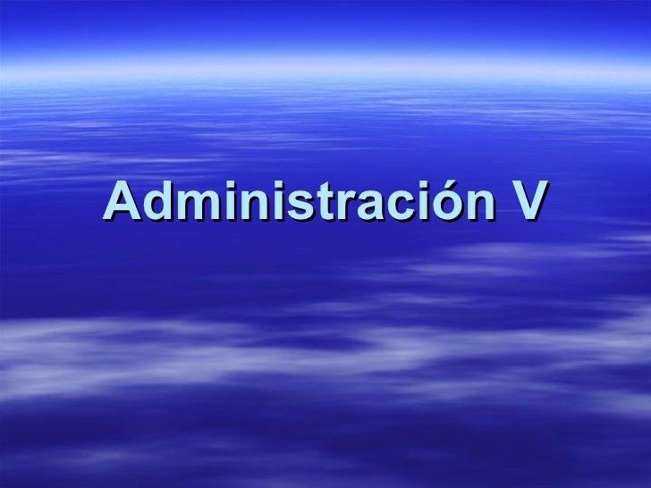 Administración V