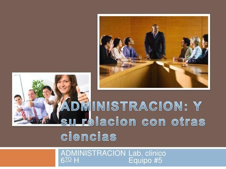 ADMINISTRACION Lab. clinico6TO H          Equipo #5
